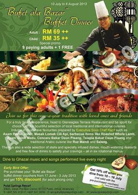 Bufet ala Bazar - Pulai Spring Resort  Dewasa RM69++  Kanak-kanak RM35++   Beli 9 Percuma 1  Harga Promosi 17 Jun - 3 Julai  2013:  Diskaun 15%  Untuk tempahan : 07 521 2121