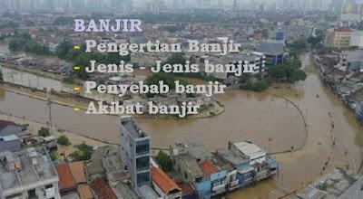 Penyebab dan akibat banjir
