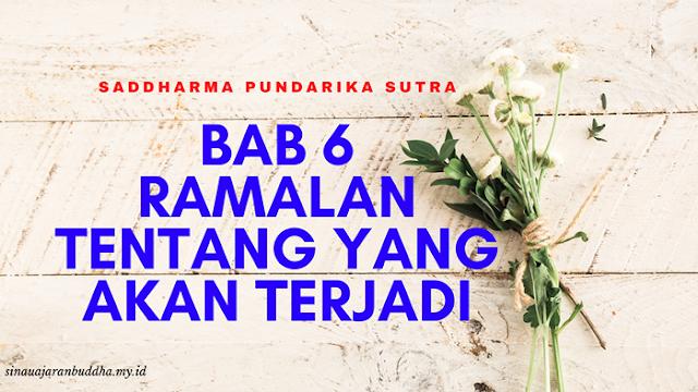 Saddharma Pundarika Sutra - BAB 6 Ramalan Tentang Yang Akan Terjadi