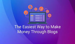 The Easiest Way to Make Money Through Blogs