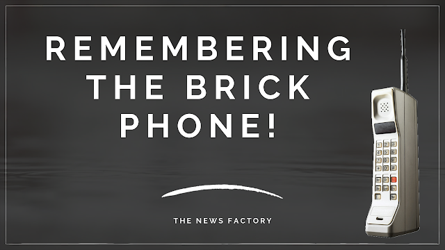 Remembering The Brick Phone