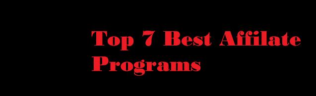 Top 7 Best Affilate Programs