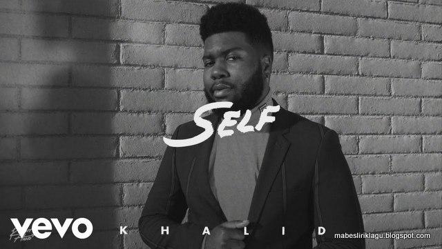 Lirik Khalid Self artinya