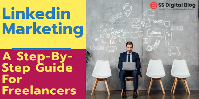 Linkedin Marketing : A Step-By-Step Guide For Freelancers
