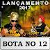 MC DOURADO E DJ MÉURY - '' BOTA NO 12 '' 2017