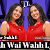 Wah Wai Wahh Lyrics Sukh-E Muzical Doctorz Neha Kakkar Song