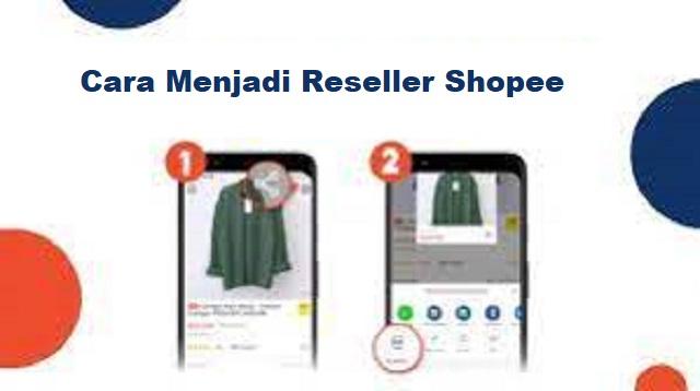 Cara Menjadi Reseller Shopee