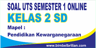 Soal UTS PKN Online Kelas 2 ( Dua ) SD Semester 1 ( Ganjil ) - Langsung Ada Nilainya