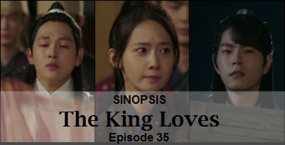 Sinopsis The King Loves Episode 35