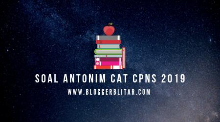 Pembahasan 30 Soal Antonim dalam CAT CPNS 2019
