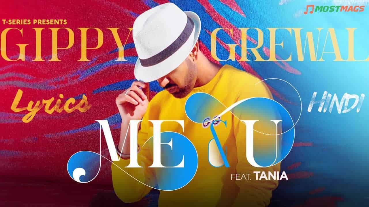 Me & U Lyrics - Gippy Grewal | Hindi Lyrics