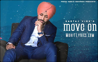 Move On Lyrics - Sartaj Virk : Sartaj Virk Presents his Latest Punjabi song Move On written by The Town Media and the music of new song is given by Proof. Released on Fresh Media Records. release date 28 oct 2019