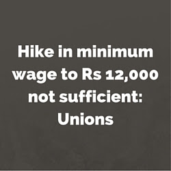 Hike in minimum wage to Rs 12K not sufficient: Unions