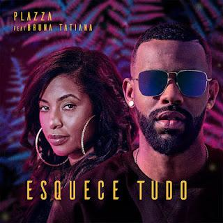 Plazza - Esquece Tudo (feat Bruna Tatiana ( 2020 ) [DOWNLOAD]