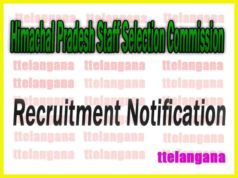 Himachal Pradesh Staff Selection Commission (HPSSC) Recruitment Notification