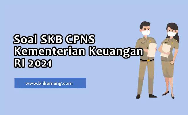 Soal SKB CPNS Kementerian Keuangan RI 2021