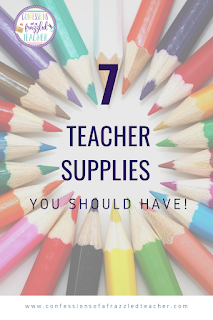 Every classroom needs basic supplies like glue, pencils, and crayons. What about other necessary supplies? This blog post shares 7 Must-Have items in your classroom! These supplies are designed to make your teacher life run more smoothly! #confessionsofafrazzledteacher #teachers #schoolsupplies {Kindergarten, First, Second, Third, Fourth, and Fifth Grade Educators}