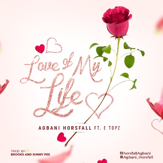 MP3: Agbani Horsfall - 'Love of My Life' Feat. E Topz || @horsfallagbani