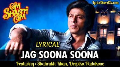 Jag Soona Soona Lage Lyrics - Om Shanti Om
