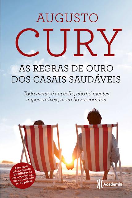 As regras de ouro dos casais saudáveis Augusto Cury