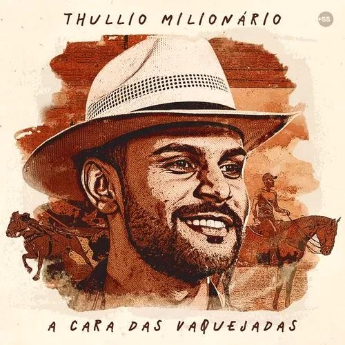 Thullio Milionário - A Cara das Vaquejadas - Promocional de Abril - 2020