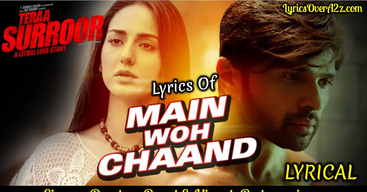 Main Woh Chaand - Teraa Suroor   Darshan Raval - Lyrics Over A2z