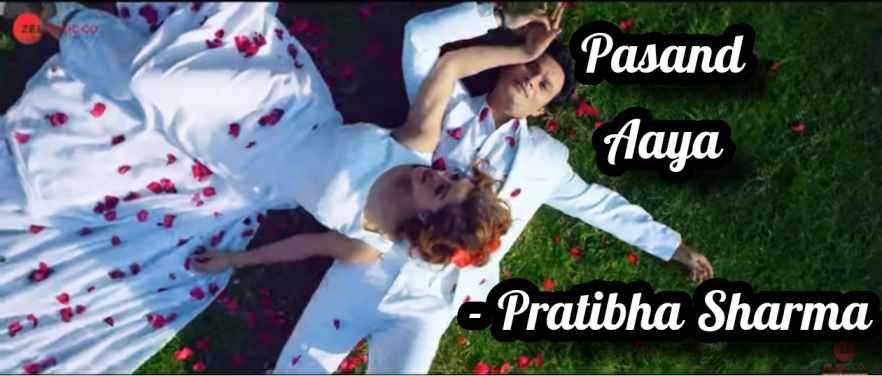 Pasand Aaya song- Pratibha Sharma