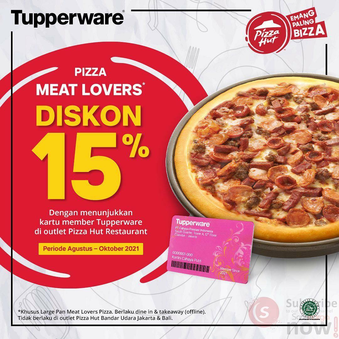 Promo PIZZA HUT DISKON 15% dengan Kartu Member TUPPERWARE*