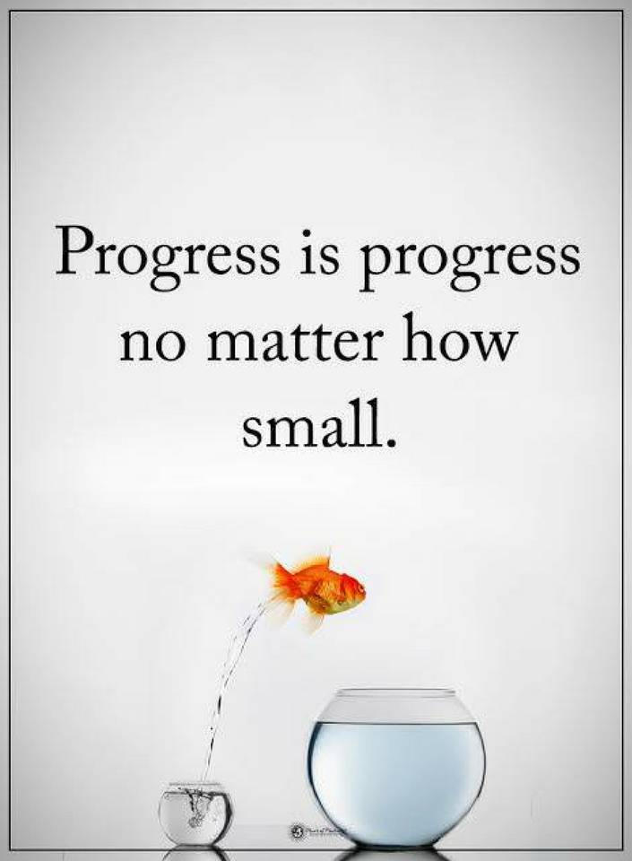 Progress Is Progress No Matter How Small Quotes Impressive Progress Quotes