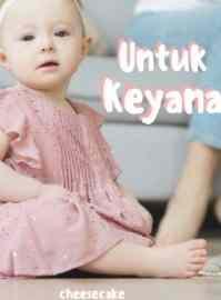 Novel Untuk Keyana Karya Woaini Full Episode
