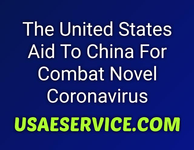 U.S. Aid To China For Combat Novel Coronavirus
