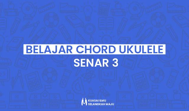 Mengenal dan Belajar 11 Chord Ukulele Senar 3 Mudah