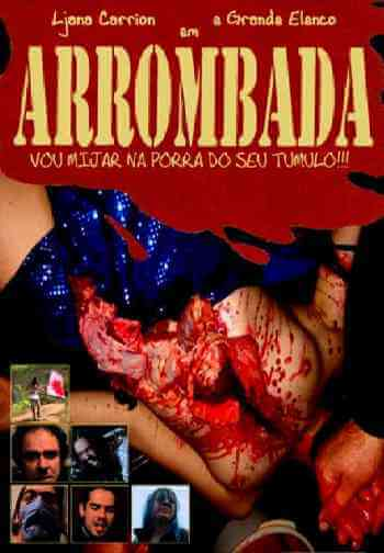 Download [18+] Arrombada - I Will Piss in Your Grave (2007) Portuguese 480p 162mb || 720p 311mb