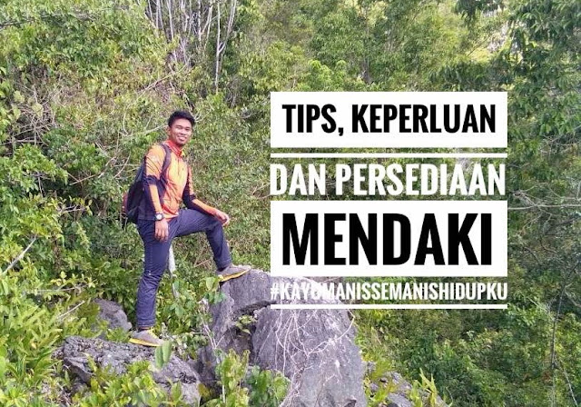 Tips, Keperluan Dan Persediaan Mendaki