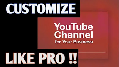 Customize Your YouTube Channel Like Pro | Aapne YouTube Channel Ko Customize Karen |