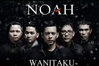 Lirik Lagu Wanitaku - Noah