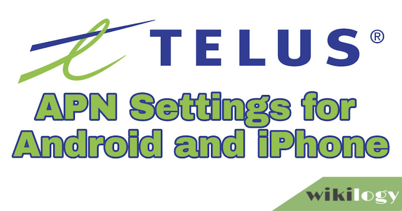 Telus APN Settings for Android iPhone