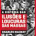 [Resenha] A História das Ilusões e Loucuras das Massas – As Armadilhas dos Cisnes Negros