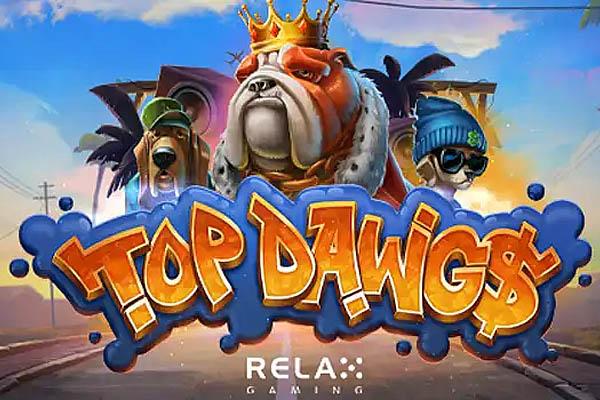 ULASAN SLOT RELAX GAMING TOP DAWG$