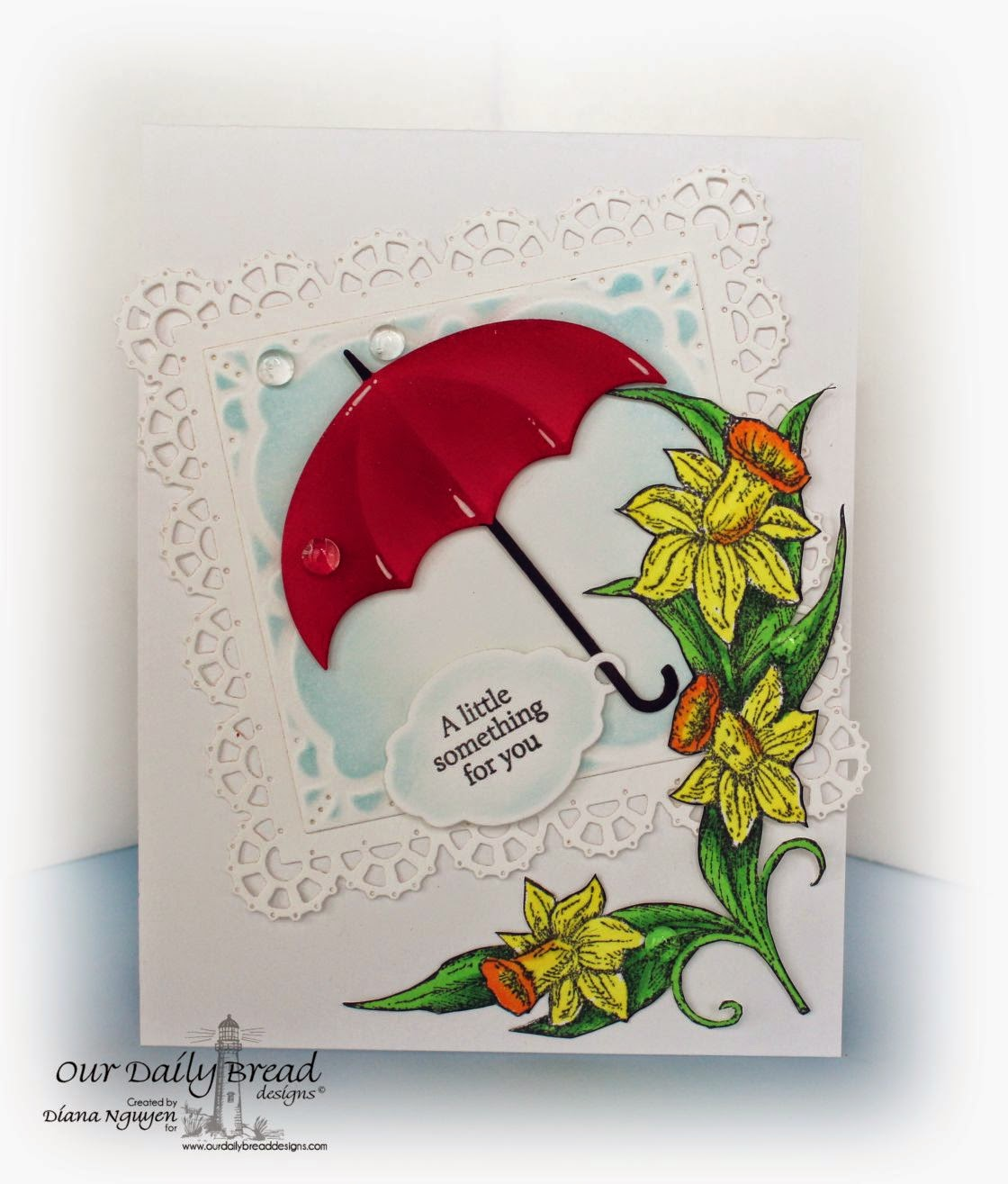 Our Daily Bread Designs, Umbrellas, Daffodil Corner, Mini Tag Sentiments, Layered Lacey Square Dies, Designed by Diana Nguyen