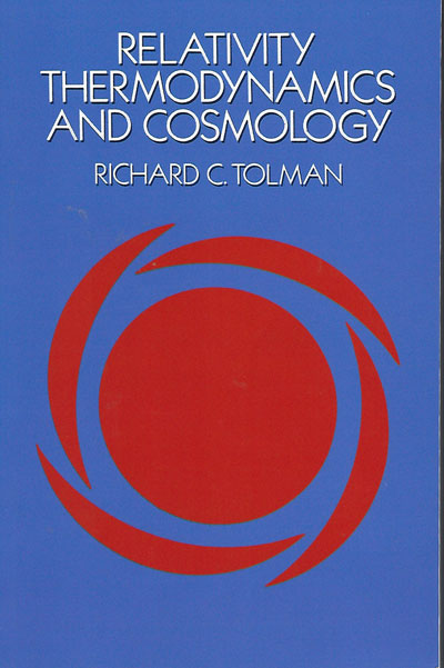 Relativity Thermodynamics and Cosmology by Richard Tolman, 1934 edition