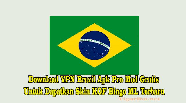 Download VPN Brazil Apk Pro Mod Gratis – Sekarang lagi banyak yang cari jalan super singkat untuk dapatkan Skin KOF Bingo ML Terbaru yang lagi dibagi – bagi di Brazil lewat event Mobile Legend. Terkahir karena memang event hanya digelar di Brazil jadi penggemar game Mobile Legend ga bisa dapat.   Tapi yah yang namanya usaha selalu ada jalan terbuka, karna memang banyak yang ingin dapatkan Skin KOF Bingo ML Terbaru yang lagi bagikan di Brazil lewat event Mobile Legend dari luar negara Brazil (termasuk Indonesia) VPN Brazil Apk Pro Mod Gratis pun sekarang menjadi sorotan dan banyak dicari para gamers.  Apalagi VPN Brazil Apk Pro Mod ini bisa digunakan untuk membantu agar bisa dapatkan Skin KOF Bingo ML yang dibagikan di Brazil dengan mudah. Bagi kamu yang lagi cari informasi link download VPN Brazil Apk Pro Mod jangan lewatkan  artikel ini karna kami bagikan link download yang dimana kamu bisa dapatkan download VPN Brazil Apk Pro Mod gratis lewat artikel ini.   Fitur – Fitur VPN Brazil Apk Pro Mod Gratis 2020  VPN Brazil Apk Pro Mod merupakan salah satu VPN terbaik karena dilengkapi dengan fitur – fitur yang dapat mempermudah kamu mengakses internet tanpa batas, termasuk untuk mendapatkan Skin KOF Bingo ML yang dibagikan di Brazil saat ini. Berikut fitur – fitur nya ditawarkan VPN Brazil Apk Pro Mod versi gratis ini : 1.Ada banyak tersedia server negara brazil untuk digunakan 2.Tidak ada ikan yang tampil selama penggunaan aplikasi vpn brazil pro mod ini 3.Memiliki filter untuk memilih aplikasi apa saja yang bisa terhubung dengan bantuan apk VPN brazil ini 4.Dilengkapi dengan timer penggunaan aplikasi vpn ini 5.Dan banyak lagi fitur yang bisa kamu nikmati di aplikasi vpn brazil pro mod ini  Kelebihan dan kurangan VPN Brazil Apk Pro Mod pada fitur yang sudah ditawarkan tentu sudah menjadi plus minus sama hal nya seperti aplikasi yang lain juga, jika kamu temukan bug tidak usah langsu kecewa karena mungkin sedang dalam proses pengembangan oleh developernya.  Download VPN
