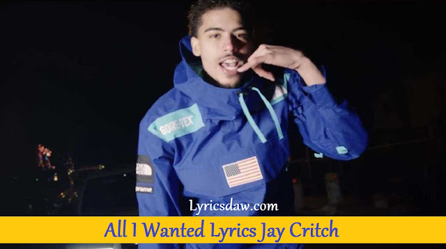 All I Wanted Lyrics Jay Critch