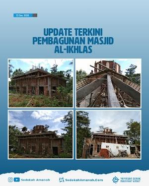 Update Terbaru Pembangunan Masjid Al-Ikhlas (22/12/20)