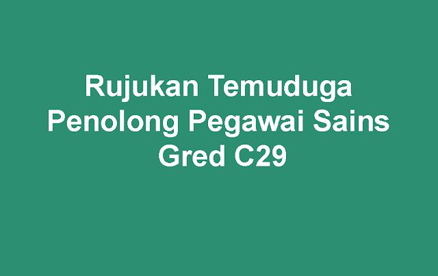 Rujukan Temuduga Penolong Pegawai Sains Gred C29