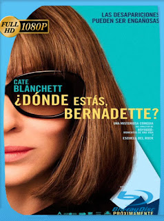 ¿Dónde estás, Bernadette? (2019) HD [1080p] Latino [GoogleDrive] SilvestreHD
