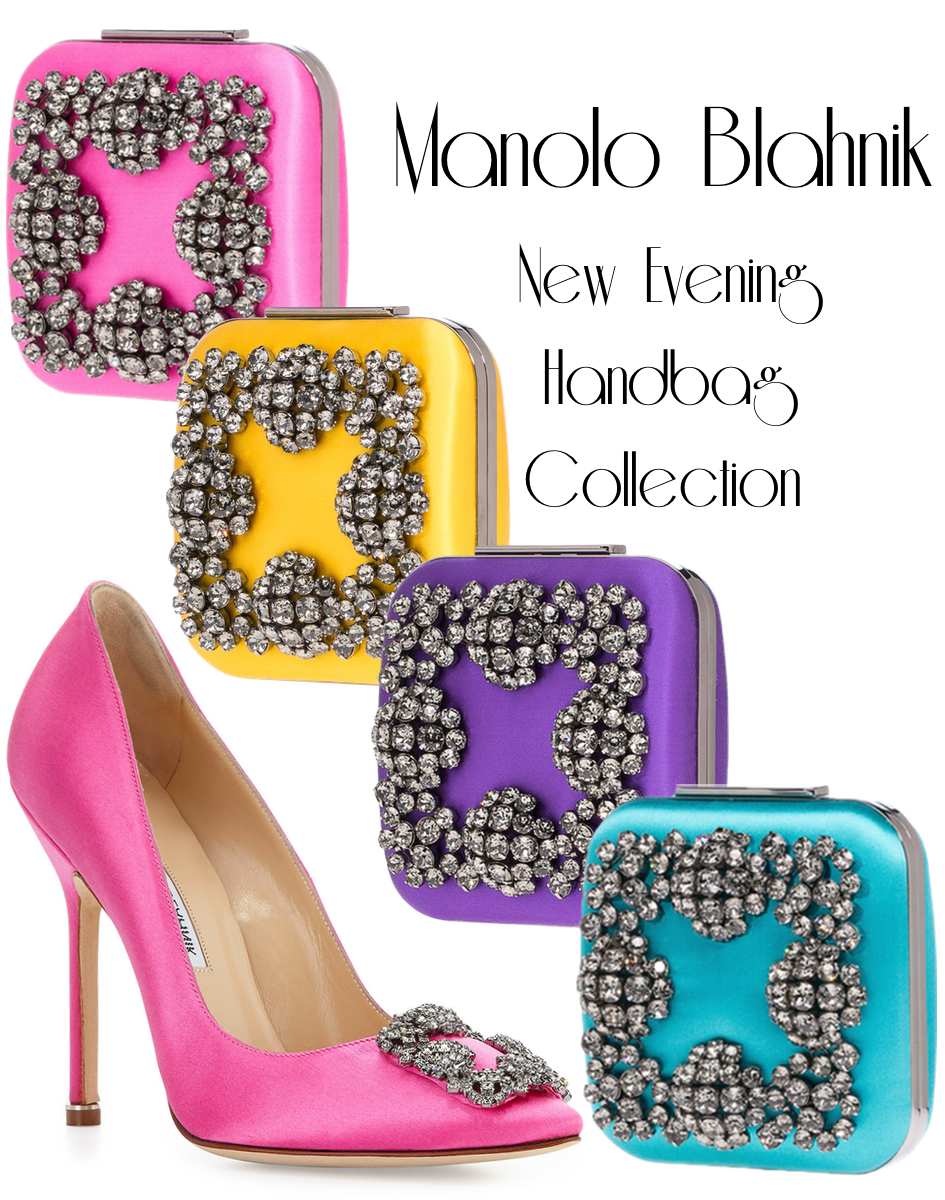 Iconic Shoe Designer Manolo Blahnik Recently Launched His First Collection Of Handbags The Gorgeous Was Created With Six Styles Evening Bags