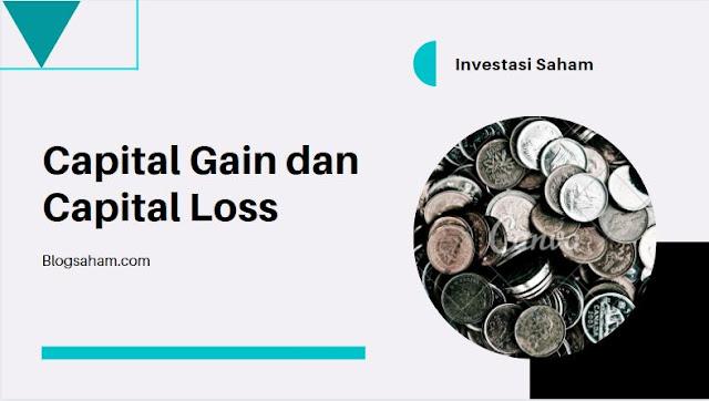 apa itu capital gain dan capital loss
