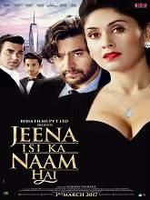 Watch Jeena Isi Ka Naam Hai (2017) DVDRip Hindi Full Movie Watch Online Free Download