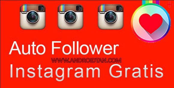Free Download Auto Followers Instagram Apk Android Terbaru 2017 Gratis